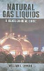 Natural Gas Liquids: A Nontechnical Guide