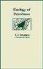 Geology of Petroleum, Second Edition