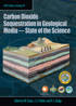 ST59 - Carbon Dioxide Sequestration in Geological Media: State of the Science
